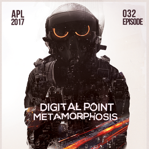 Digital Point - Metamorphosis - Episode 032 [April 2017]