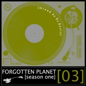 Forgotten Planet #3 [mixed by Dj Bouto]