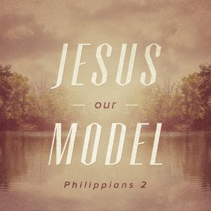 Jesus, Our Model