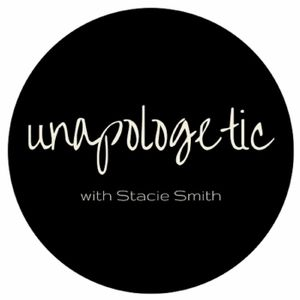 Unapologetic with Stacie Smith, Episode 1