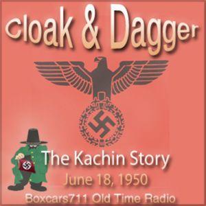 Cloak & Dagger - The Kachin Story (06-18-50)