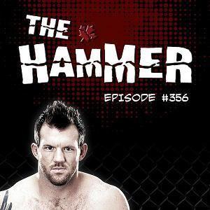 The Hammer MMA Radio - Episode 356