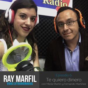 Te Quiero Dinero con María Martín y Fernando Martínez - E66