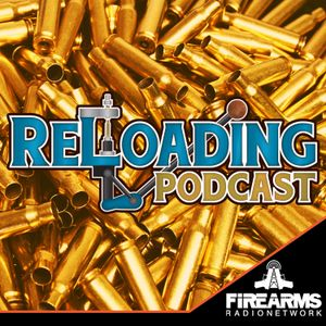 Reloading Podcast 174 kabooms and cleaning