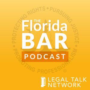 The Florida Bar Podcast : 2017 Annual Florida Bar Convention: Being The Florida Bar President