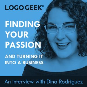 Finding Your Passion & Turning it into a Business with Dina Rodriguez