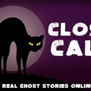 Close Call | Haunted, Paranormal, Supernatural