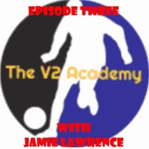 "The V2 Academy #3 - ""Development vs Winning with Jamie Lawrence"""