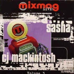 Mixmag Live Vol 3 - Sasha & C J Mackintosh