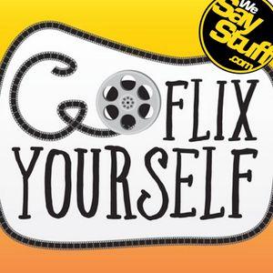 Go Flix Yourself - Ep 35