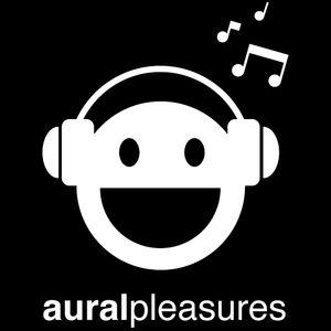 Aural Pleasures 157 (Aural Pleasures Radio Show 075)