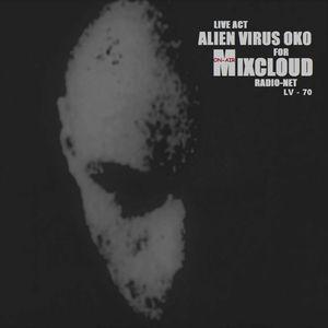 Alien Virus Oko For MIXCLOUD Net Radio 2016 Podcast Mix (Lv.70) Live Act
