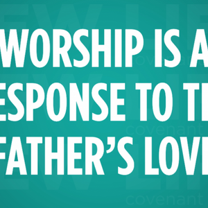 Worship the Father – Part 2
