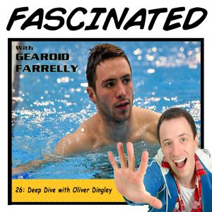 Ep 26: Deep Dive with Olympic Diver Oliver Dingley
