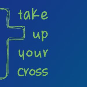 Take Up Your Cross: Witness