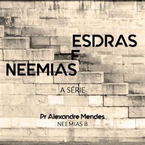 """Série Esdras e Neemias - Neemias 8 - Pr. Alexandre """"Sacha"""" Mendes - 07/01/2018"""