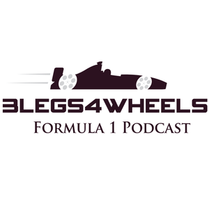 Episode 111 – It Was The Race We Wanted AND The Race We Deserved - 3Legs4Wheels Formula 1 Podcast
