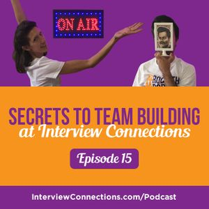 IC015: Secrets to Team Building at Interview Connections