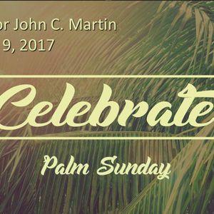 Celebrate Palm Sunday 4.9.17