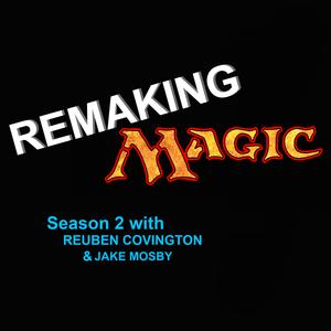 Re-Making Magic S02E02 - GDS3 Prep
