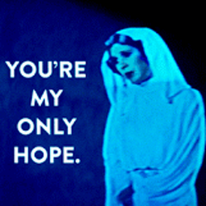 You're My Only Hope