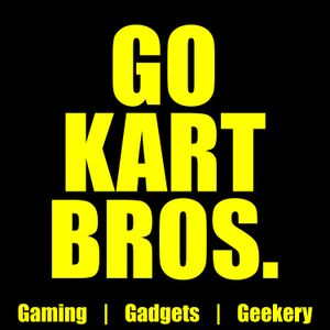 Go Kart Brothers 23: Ghost Busters Edition (but really it's Fitness, 4K HDR10 TVs, American Gods, &