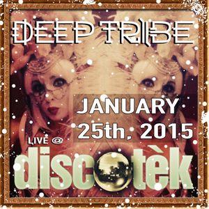 Deep Tribe LIVE @ DISCOTEK (Jan.25th, 2015)[FREE DOWNLOAD]