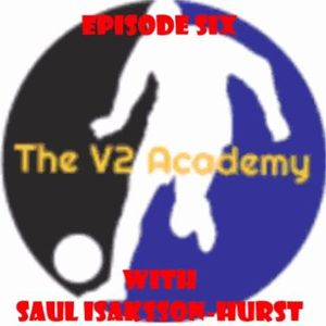 """The V2 Academy #6 - """" Isolated vs Match Based Practice with Saul Isaksson-Hurst"""""""