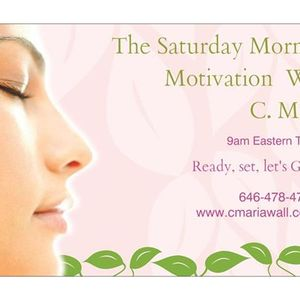 The Saturday Morning Motivation Show With C. Maria (By and BYE)