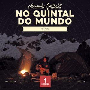 186 - No Quintal do Mundo #8 - Peru