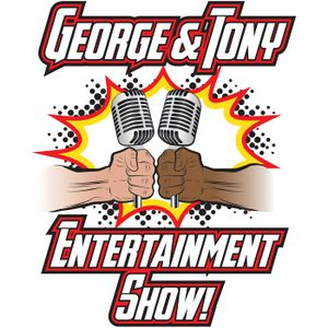 George and Tony Entertainment Show #195
