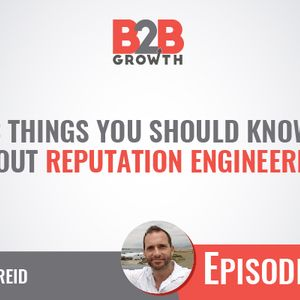 570: 3 Things You Should Know About Reputation Engineering w/ Kris Reid