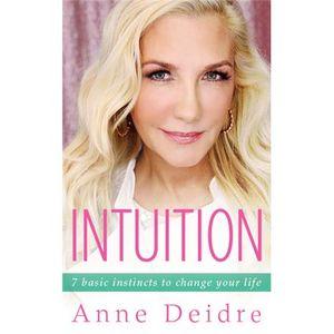 Anne Deidre: Intuition, Your Sacred Wisdom