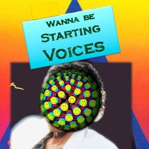 Wanna be Starting Voices