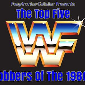 Classic Episode Repost: Pooptronics Cellular Presents Ep.82: The Top 5 WWF Jobbers Of The 1980's