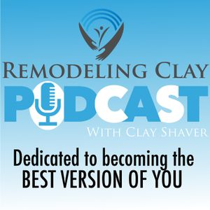Remodeling Clay: Episode #191 - Stepping Forward