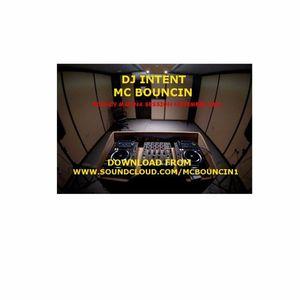 DJ INTENT MC BOUNCIN NOVEMBER 2017 BOUNCY MAKINA SET