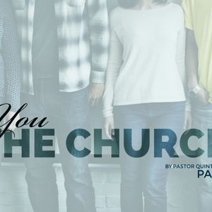 You The Church, Part 3