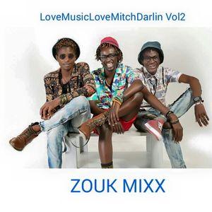 L.M.L.M.D Vol2  Zouk     #LoveMusicLoveMitchDarlin