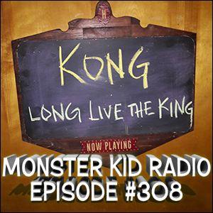 Monster Kid Radio #308 - Kong: Long Live the King, The Rondos, and More!