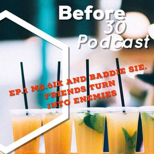 B430P - Ep.1- Ms.6ix And Baddie Sie - Friends Turn To Enemies