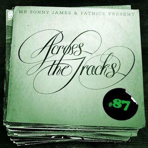 Across The Tracks Ep. 87