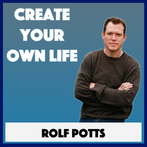 254: – Vagabonding Revisited: The Book That Inspired the Four Hour Work Week | Rolf Potts