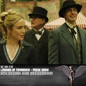 Legends of Tomorrow Edition – Freakshow