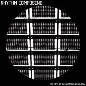 rhythm composing_mixtape by evoteque 20.8.2016