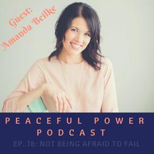 78: Amanda Beilke On Not Being Afraid To Fail