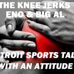 The Knee Jerks - Eno and Big Al - Red Wings talk with Matt Hutter