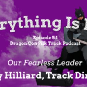 Everything is Filk – Episode 5.1 – Robby Hilliard - Dragon Con Filk Music Track
