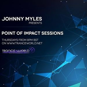 Johnny Myles - Point Of Impact Sessions Episode 040