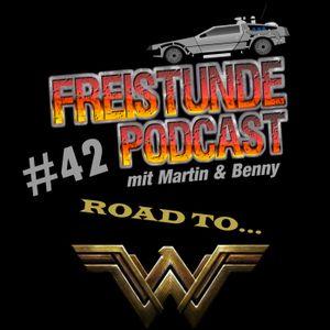 Freistunde #42 - Road to Wonder Woman